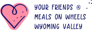 Your Friends @ Meals on Wheels of Wyoming Valley
